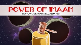 Power of Iman | Nouman Ali Khan | illustrated