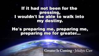 Jekalyn Carr - Greater Is Coming (LYRICS)