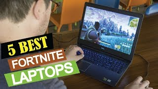 5 Best Laptops For Fortnite 2018 | Top 5 Laptops For Fortnite | Best Laptops For Fortnite Reviews