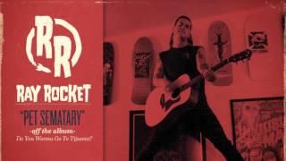 Ray Rocket - Pet Sematary