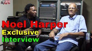Legendary Noel Harper Exclusive Interview 2018 Killamanjaro Sound