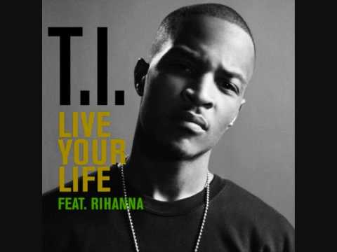 Ti Feat. Rihanna-live Your Life video