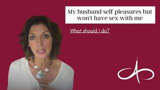 My husband self pleasures, but won't have sex with me AllanaPratt.com/soul-shaking