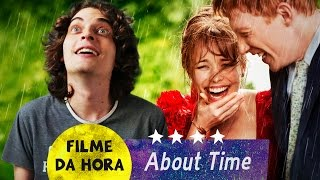 FILME DA HORA: ABOUT TIME (Questão de Tempo) | Bryan & Nat