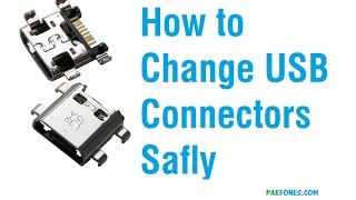 How to change samsung usb connector