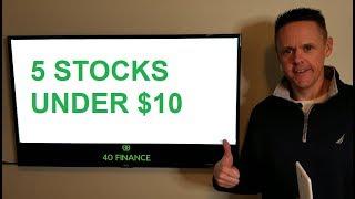 5 Stocks Under $10 - December 2018