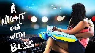 A NIGHTOUT WITH BOSS II Telugu Short Film 2016 II By Virat Vishnu
