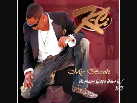 K-Ci - Womans Gotta Have It