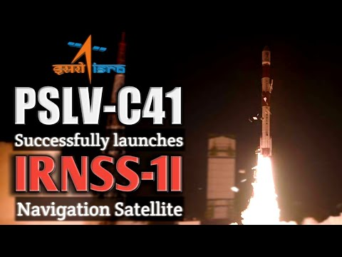 ISRO's PSLV-C41 Rocket Successfully launches IRNSS-1I Navigation Satellite of NAVIC India's own GPS