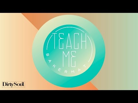 Bakermat - Teach Me Original Mix