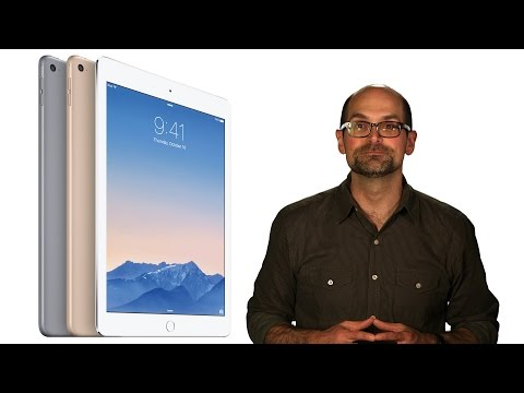 Apple iPad Air 2: What's new? | Consumer Reports