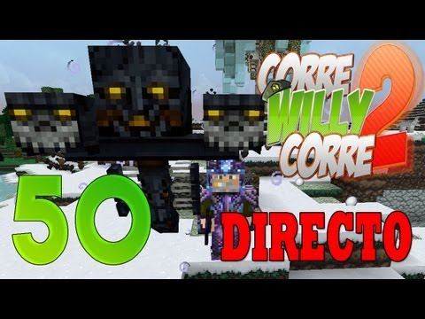 DIRECTO Batalla FINAL Episodio 50 FIN Corre Willy Corre 2 MINECRAFT Mods Serie Willyrex