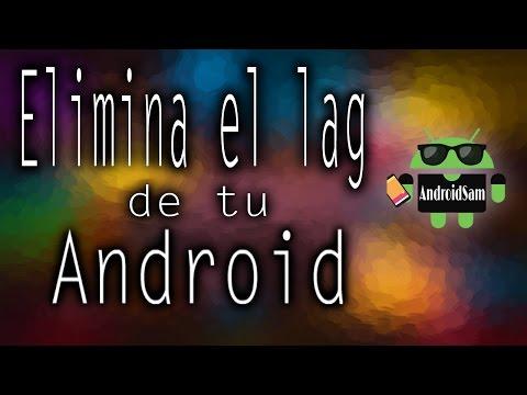 Como hacer más rápido tu Android / Root / Elimina el Lag
