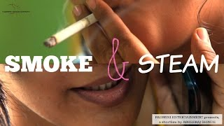 SMOKE & STEAM | Padmini Entertainment | Abheeraj Shinde Shortfilm