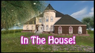 In The House! Episode 3 - Lexi's Home! (Second Life)