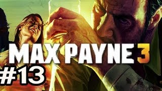 Max Payne 3 Walkthrough w/Nova Ep.13 - HES PINNED DOWN