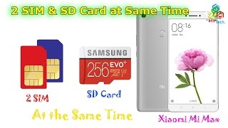2 SIM & SD Card Simultaneously Used at same Time in Xiaomi Mi Max