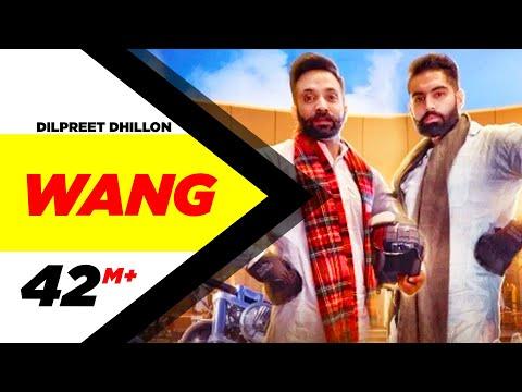 Wang | Dilpreet Dhillon | Parmish Verma | Latest Punjabi Video Download