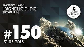 31 Marzo 2013 - L'Agnello Di Dio - Pastore Julim Barbosa