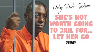 She's Not Worth Going To Jail For...Let Her Go!