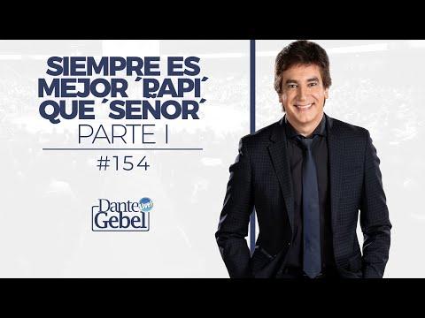 Dante Gebel #154 | Siempre Es Mejor Papi Que Señor -  Parte I