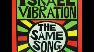 Israel Vibration ‎– The Same Song   –   Full Album