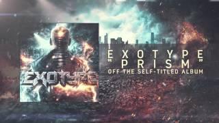 Exotype - Prism