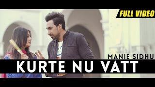 New Punjabi Songs 2016   Kurte Nu Vatt   Official Video [Hd]   Manie Sidhu   Latest Punjabi Songs