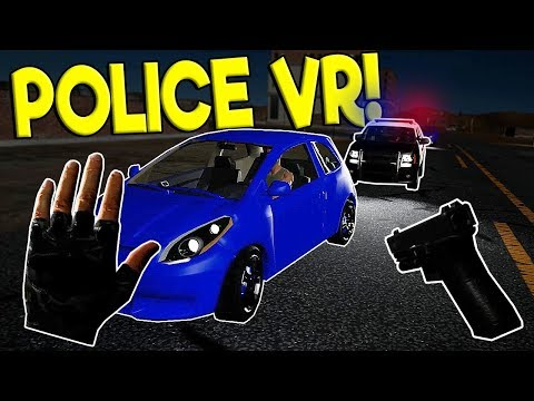 POLICE CHASE SIMULATOR IN VR! - Police Enforcement VR Gameplay - Oculus VR Game