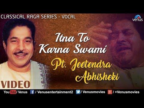 Pt. Jeetendra Abhisheki (Itna To Karna Swami)