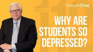 Fireside Chat Ep. 112 - Why Are Students so Depressed?