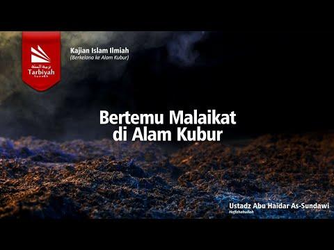Bertemu Malaikat di Alam Kubur  ||  Ustadz Abu Haidar As Sundawy