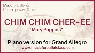 "Chim Chim Cher-ee - Piano version (from ""Mary Poppins"") for Grand Allegro Ballet Exercise"