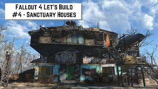 Fallout 4 Let's Build #4 - Sanctuary Houses
