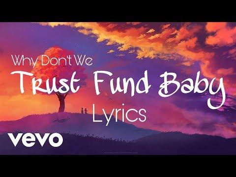 Trust Fund Baby Lyrics - Why Don't We (Official Lyrics / Lyric Video)