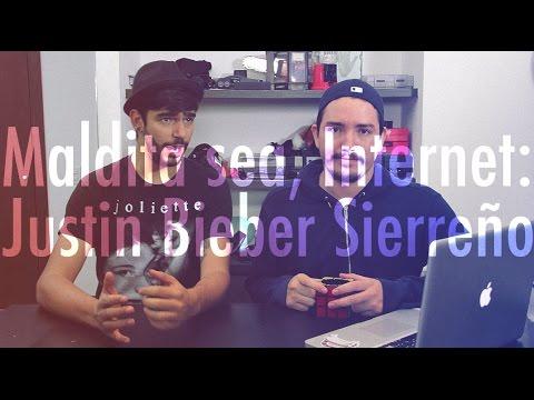 Maldita sea, Internet   Justin Bieber Sierreño