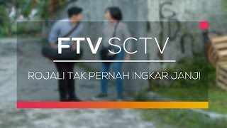 FTV SCTV - Rojali Tak Pernah Ingkar Janji