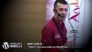 YOAST, SEO para todos en WordPress - Andy García - WordPress Meetup Marbella
