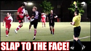 RED CARD FOR SLAP TO THE FACE, PAINFUL FOOT STOMP, TOUGH TACKLES & LOTS OF ACTION!!!