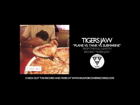 Tigers Jaw - Plane vs. Tank vs. Submarine (Official Audio)