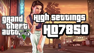GTA V PC - AMD Radeon HD 7850 2GB - High Settings at 1080p [60 FPS video]