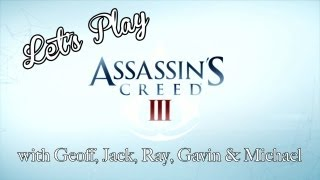 Assassin's Creed III - Let's Play Volume 1!