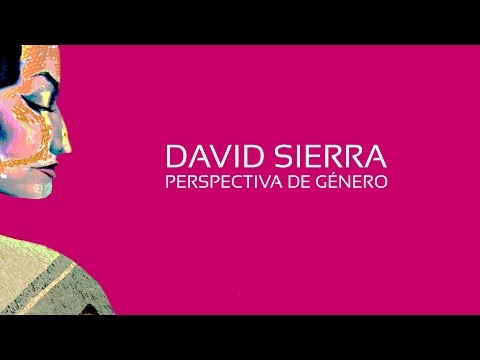 "Video David Sierra ""Perspectiva de género""