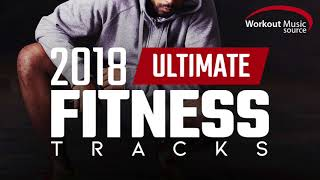 Workout Music Source 2018 Ultimate Fitness Tracks Unmixed Tracks For Gym And General Fitness