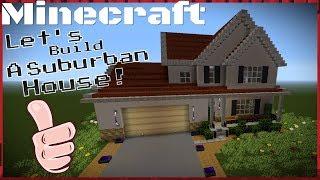 MInecraft: Let's build A Suburban home!