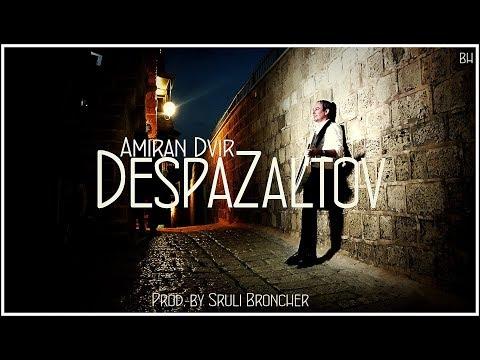 עמירן דביר | דספזלטוב | despazaltov |official video (Prod. by Sruli) | despacito