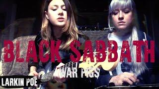Larkin Poe Black Sabbath 34 War Pigs 34