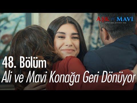 Ali ve Mavi konağa geri dönüyor - Aşk ve Mavi 48. Bölüm
