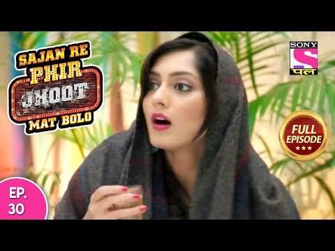 Sajan Re Phir Jhoot Mat Bolo  - Full Episode - Ep 30 -  27th  July, 2018