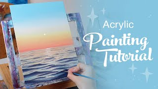 Acrylic Painting Tutorial - Ocean Sunset (Beginner to Intermediate)